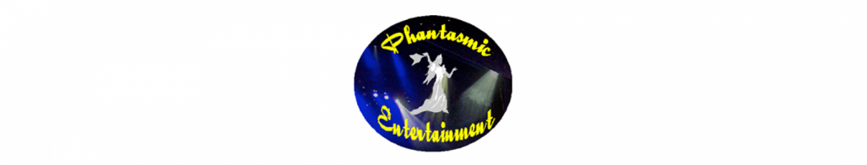 Phantasmic Entertainment